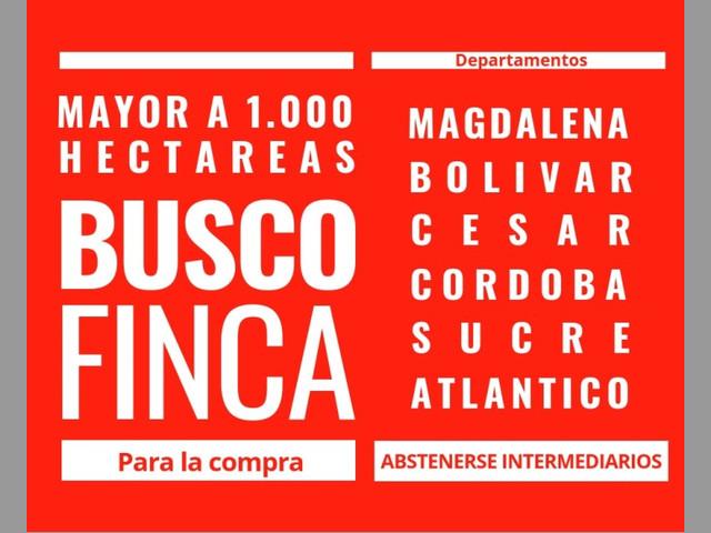 COMPRO FINCA DE MAS DE 1000 HECTAREAS