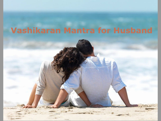 Easy Vashikaran Mantra Tips for Husband Specialist