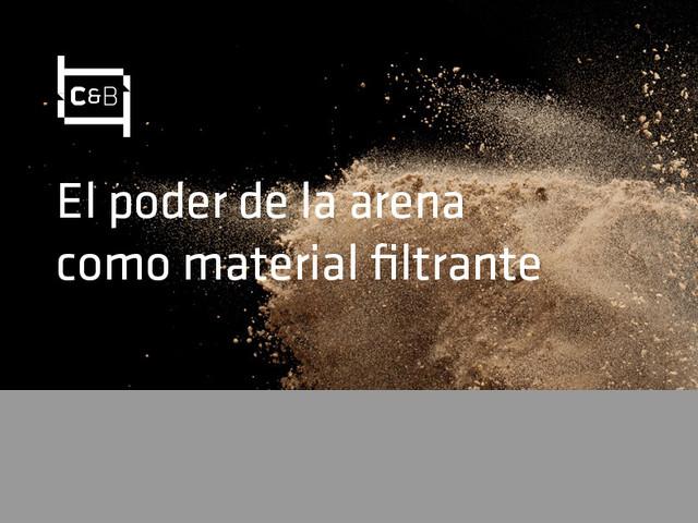 Filtro lento o descendente: Arena filtrante